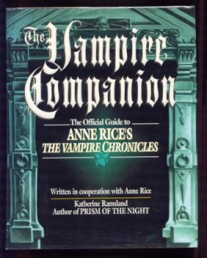 Image for The Vampire Companion. The Official Guide to Anne Rice's The Vampire Chronicles.