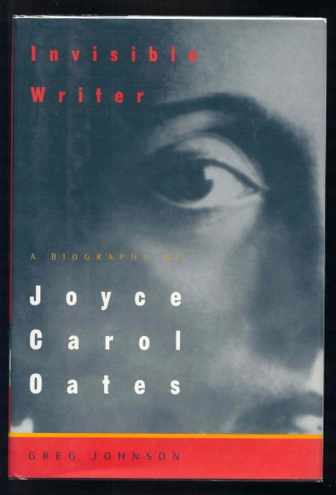 Image for Invisible Writer. A Biography of Joyce Carol Oates.