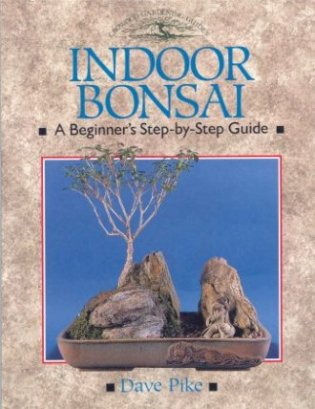 Image for Indoor Bonsai. A Beginner's Step-by-Step Guide.