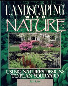 Image for Landscaping With Nature. Using Nature's Design to Plan Your Yard.