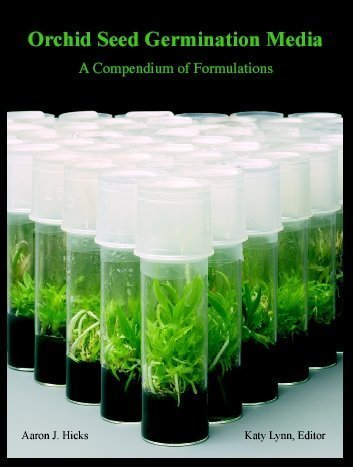 Image for Orchid Seed Germination Media. A Compendium of Formulations.