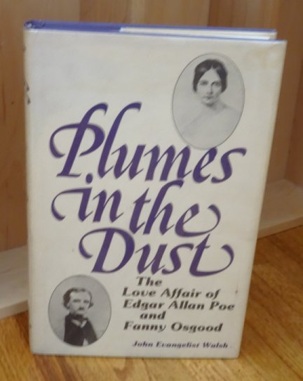 Image for Plumes in the Dust. Love Affair of Edgar Allan Poe and Fanny Osgood.