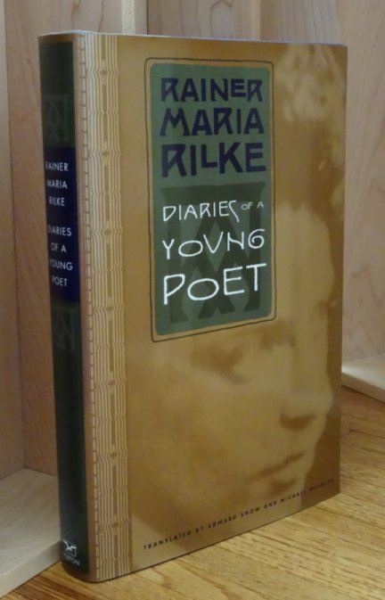 Image for Diaries of a Young Poet. Translated and Annotated  By Edward Snow and Michael Winkler