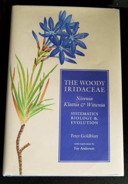 Image for The Woody Iridaceae. Nivenia, Klattia & Witsenia. Systematics, Biology & Evolution.