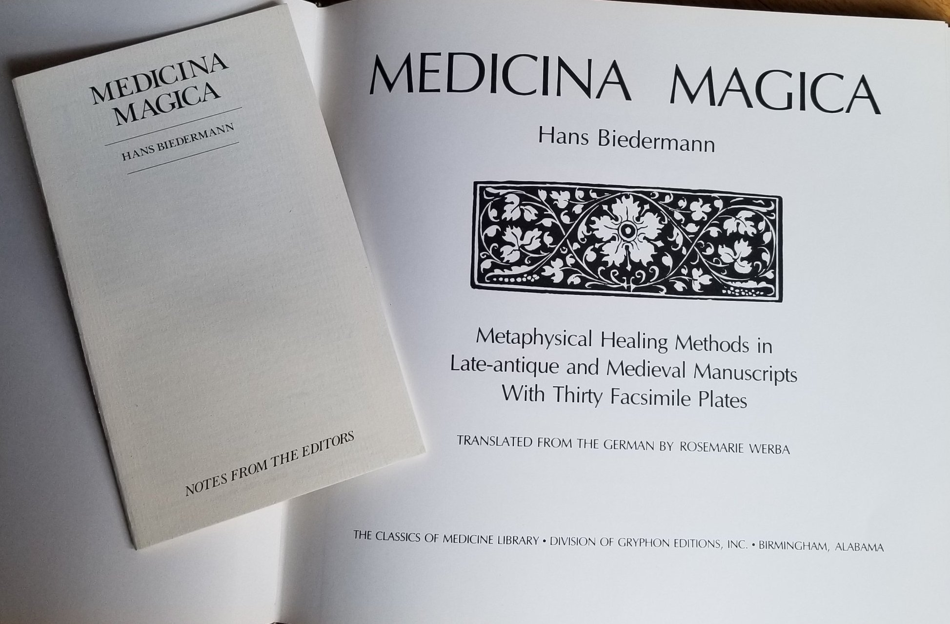 Image for Medicina Medica. Metaphysical Healing Methods in Late-antique and Medieval Manuscripts With Thirty Facsimile Plates. The Classics of Medicine Library.. With Booklet of Notes from the Editors included.