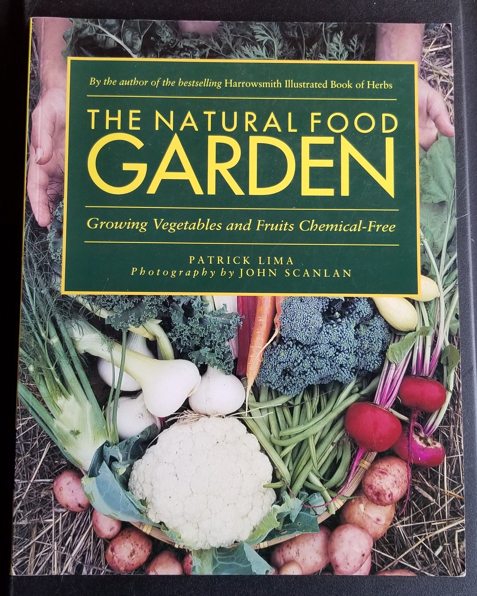 Image for The Natural Food Garden. Growing Fruits and Vegetables Chemical-Free.