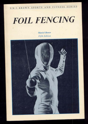 Image for Foil Fencing. Wm. C. Brown Sports and Fitness Series.