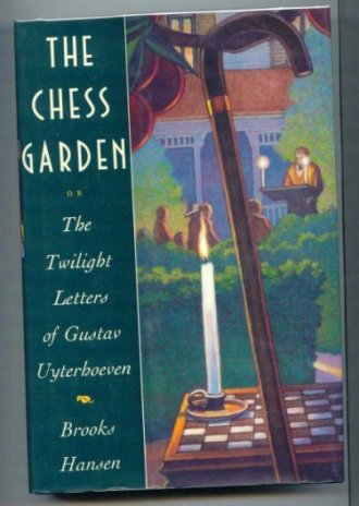 Image for The Chess Garden or the Twilight Letters of Gustav Uyterhoeven.