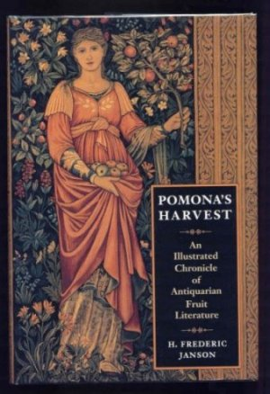Image for Pomona's Harvest. An Illustrated Chronicle of Antiquarian Fruit Literature.